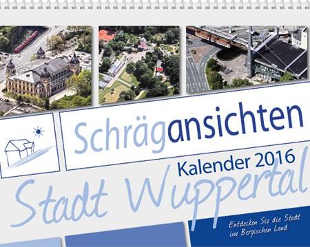 Schrägansichten Wuppertal 2016 - Der Luftbild Wandkalender mit Kult Charakter